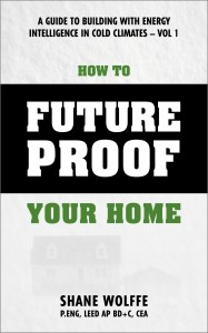 How to Future Proof Your Home, Future Proof My Building, sustainable design, build green in cold climates, energy efficiency